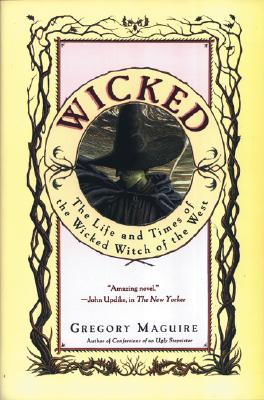 """Wicked: The Life and Times of the Wicked Witch of the West, """"Maguire, Gregory"""""""