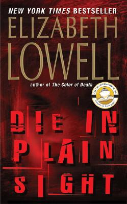 Die in Plain Sight (Bk 3 Rarities Unlimited Series), Elizabeth Lowell