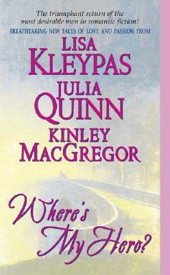 Where's My Hero?, Kleypas, Lisa;Quinn, Julia;MacGregor, Kinley