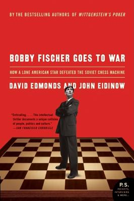 Bobby Fischer Goes To War: How The Soviets Lost the Most Extraordinary Chess Match of all Time, EDMONDS, David; EIDINOW, John