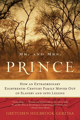 Image for Mr. and Mrs. Prince: How an Extraordinary Eighteenth-Century Family Moved Out of Slavery and into Legend