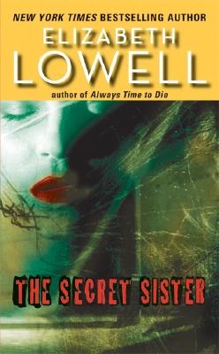 The Secret Sister, ELIZABETH LOWELL