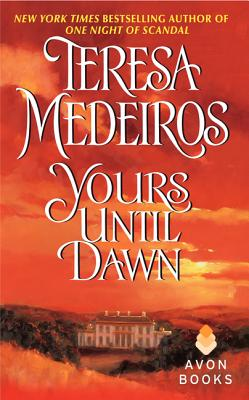 Yours Until Dawn, TERESA MEDEIROS