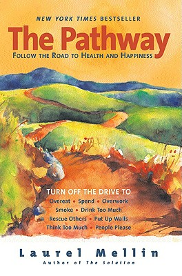 The Pathway: Follow the Road to Health and Happiness, Laurel Mellin