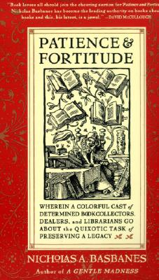 Image for Patience and Fortitude: Wherein a Colorful Cast of Determined Book Collectors, D
