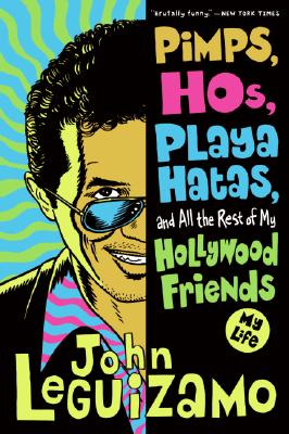 Image for Pimps, Hos, Playa Hatas, and All the Rest of My Hollywood Friends: My Life