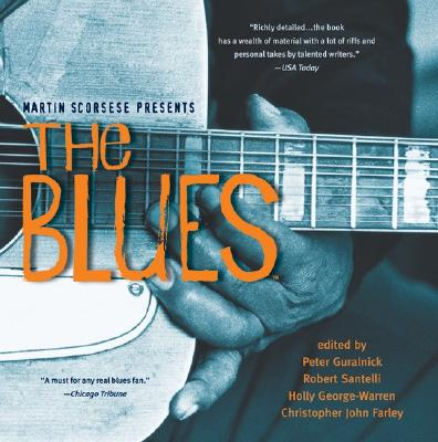 Martin Scorsese Presents The Blues: A Musical Journey, Peter Guralnick; Robert Santelli; Christopher John Farley