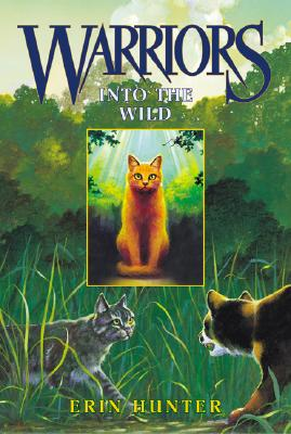 Into the Wild #1 Warriors, Erin Hunter