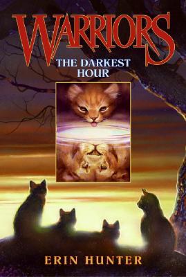 The Darkest Hour (Warriors, Book 6), Erin Hunter