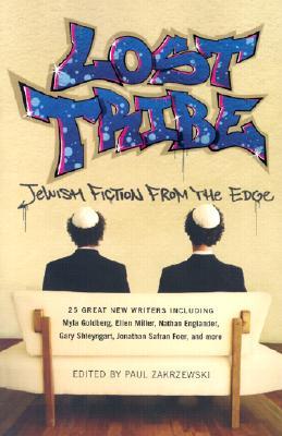Lost Tribe: Jewish Fiction from the Edge, Zakrzewski, Paul