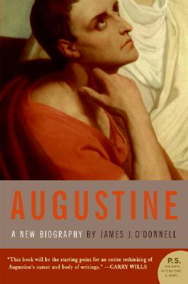 Augustine: A New Biography, James J. O'Donnell