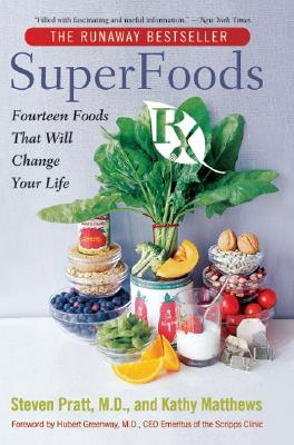 SuperFoods Rx: Fourteen Foods That Will Change Your Life, STEVEN G. PRATT, KATHY MATTHEWS
