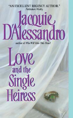 "Love and the Single Heiress, ""D'Alessandro, Jacquie"""