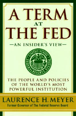 Image for A Term at the Fed: An Insider's View