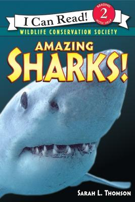 AMAZING SHARKS! (WILDLIFE CONSERVATION SOCIETY) (I CAN READ, LEVEL 2), THOMSON, SARAH L.