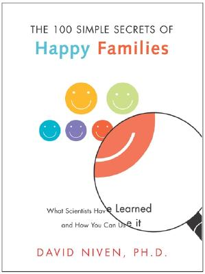 Image for 100 Simple Secrets of Happy Families: What Scientists Have Learned and How You Can Use It (100 Simple Secrets Series)
