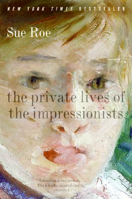 The Private Lives of the Impressionists, Sue Roe