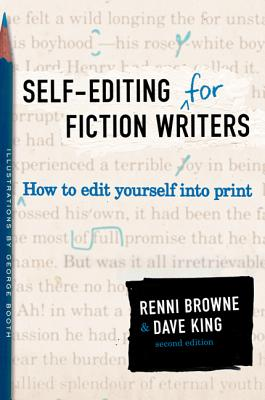 Self-Editing for Fiction Writers, Second Edition: How to Edit Yourself Into Print, Browne, Renni; King, Dave