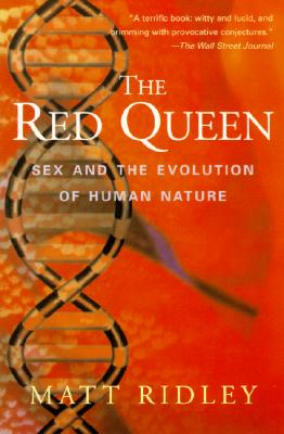 The Red Queen: Sex and the Evolution of Human Nature, Ridley, Matt
