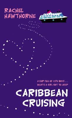 Caribbean Cruising, Hawthorne, Rachel
