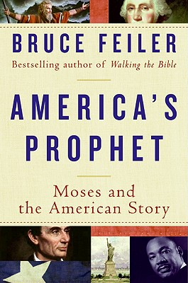 America's Prophet: Moses and the American Story, Bruce Feiler