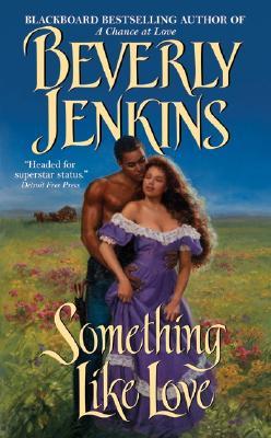 Something Like Love, Beverly Jenkins