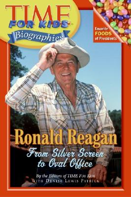 Image for Time For Kids: Ronald Reagan: From Silver Screen to Oval Office (Time For Kids Biographies)