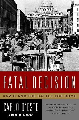 Image for Fatal Decision: Anzio and the Battle for Rome