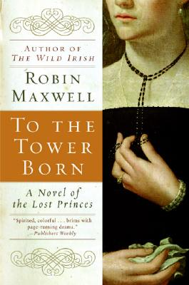 To the Tower Born, ROBIN MAXWELL