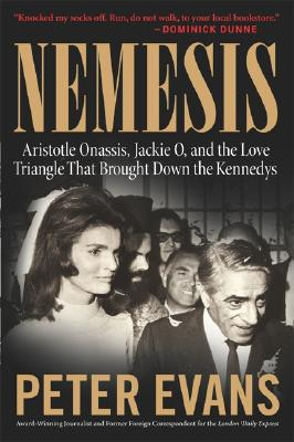 Image for Nemesis: The True Story of Aristotle Onassis, Jackie O, and the Love Triangle That Brought Down the Kennedys