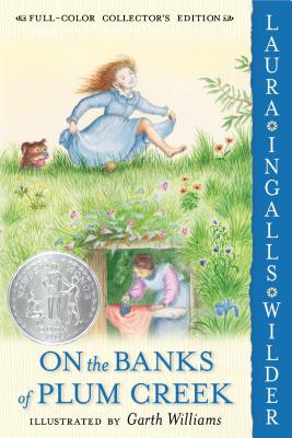 On the Banks of Plum Creek (Little House, Book 4), Laura Ingalls Wilder
