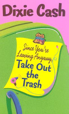 Image for Since You're Leaving Anyway, Take Out the Trash