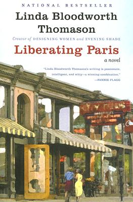 Liberating Paris: A Novel, Linda Bloodworth Thomason