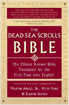 Image for The Dead Sea Scrolls Bible: The Oldest Known Bible Translated for the First Time into English