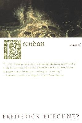 Brendan : A Novel, FREDERICK BUECHNER