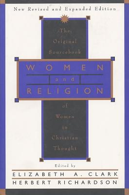 Image for Women and Religion: The Original Sourcebook of Women in Christian Thought