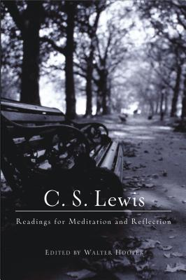 C. S. Lewis: Readings for Meditation and Reflection, C. S. Lewis, Walter Hooper