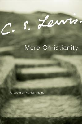 Image for Mere Christianity : A Revised and Amplified Edtions With a New Introduction of the Three Books Broadcast Talks, Christian Behaviour and Beyond Personality