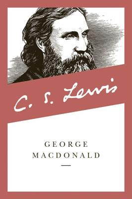 George MacDonald : An Anthology - 365 Readings, C.S. LEWIS