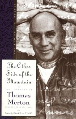The Other Side of the Mountain: The End of the Journey (The Journals of Thomas Merton), Thomas Merton