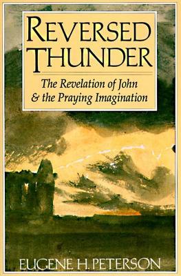 Image for Reversed Thunder: The Revelation of John and the Praying Imagination