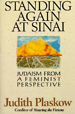 Standing Again at Sinai: Judaism from a Feminist Perspective, Plaskow, Judith