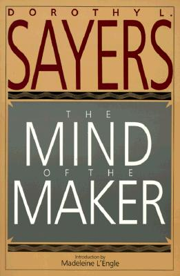 The Mind of the Maker, DOROTHY L. SAYERS, MADELEINE L'ENGLE (INTRO)