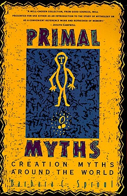 Image for Primal Myths: Creation Myths Around the World