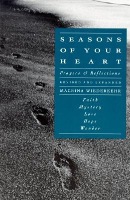Seasons of Your Heart: Prayers and Reflections, Wiederkehr, MacRina