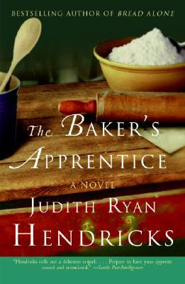 The Baker's Apprentice: A Novel, Judith R. Hendricks