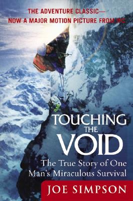 Touching the Void: The True Story of One Man's Miraculous Survival, Simpson, Joe
