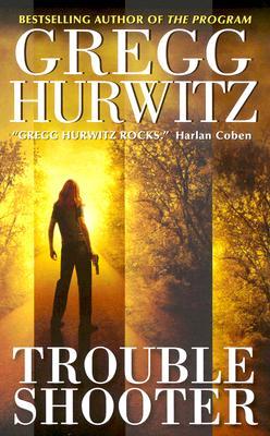 Troubleshooter (Tim Rackley Novels), GREGG HURWITZ