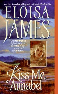 Kiss Me, Annabel (Essex Sisters, book 2), Eloisa James