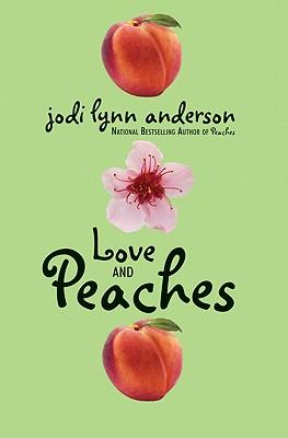Love and Peaches, Anderson, Jodi Lynn